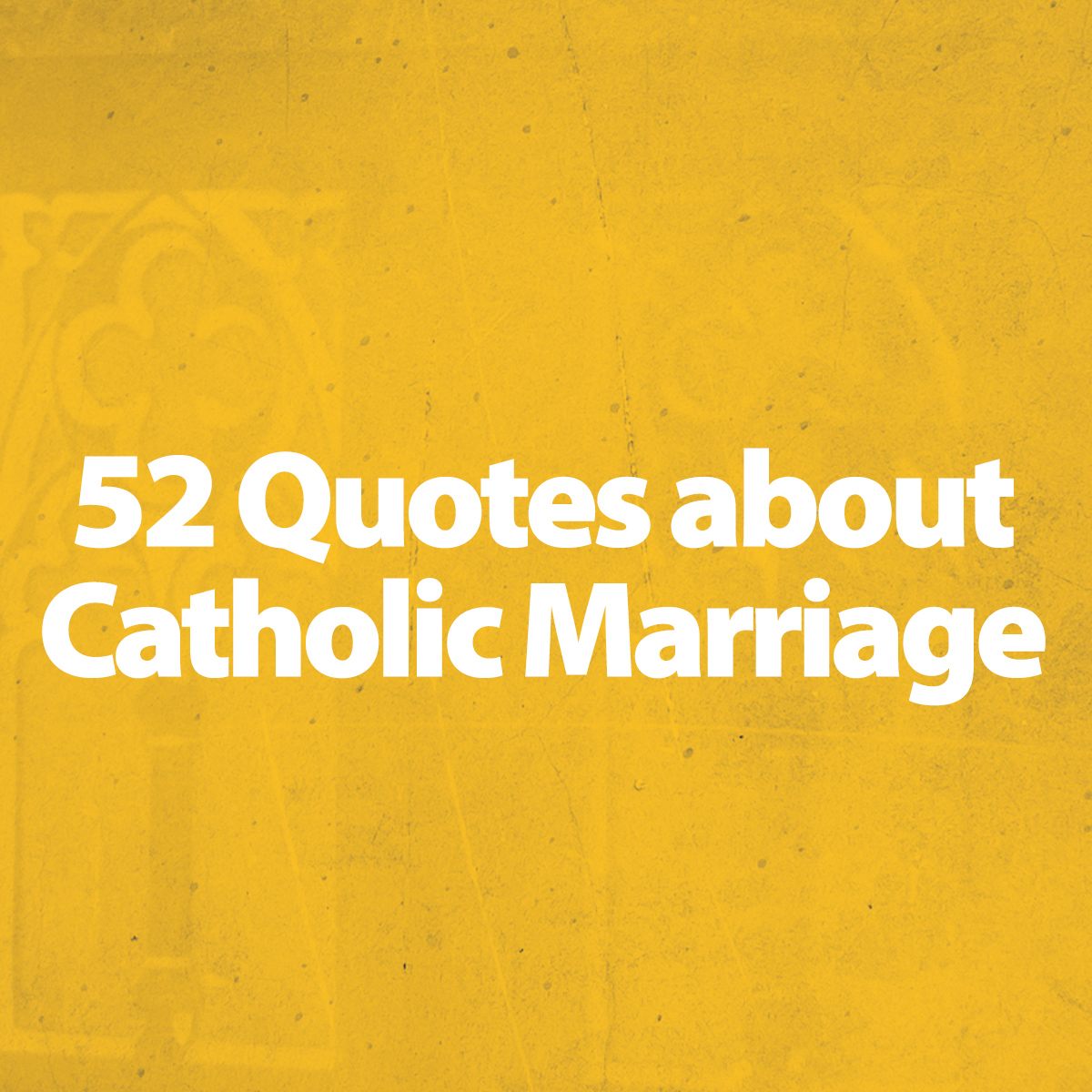 Catholic Marriage Quotes